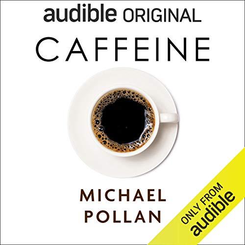 Caffeine: How Caffeine Created the Modern World Audio Book Online
