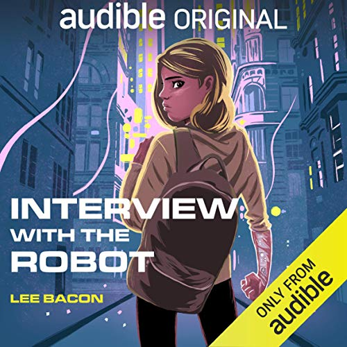 Lee Bacon - Interview with the Robot By Audio Book Free