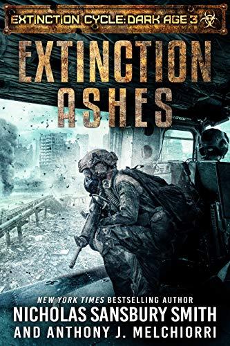 Extinction Ashes - Extinction Cycle: Dark Age (Book 3) by Nicholas Sansbury Smith, Anthony J. Melchiorri