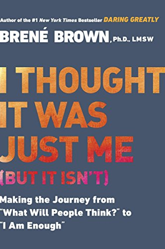 Brené Brown - I Thought It Was Just Me Audiobook Free