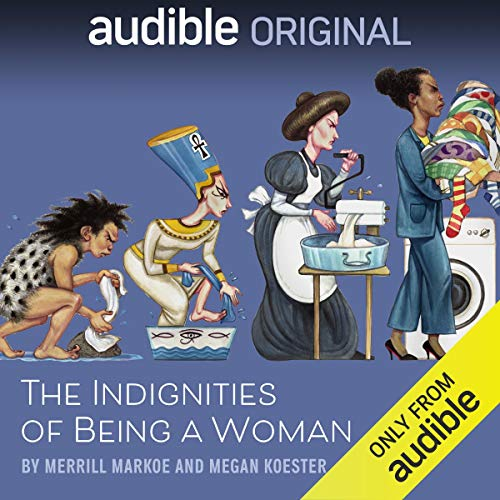 Merrill Markoe - The Indignities of Being a Woman Audio Book Free