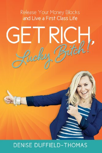 Denise Duffield Thomas - Get Rich, Lucky Bitch! Audio Book Free