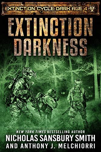 Extinction Darkness (Extinction Cycle: Dark Age Book 4) by [Nicholas Sansbury Smith, Anthony J. Melchiorri]
